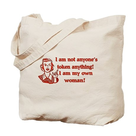 Not Your Token Woman Tote Bag