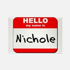 Hello my name is Nichole Rectangle Magnet