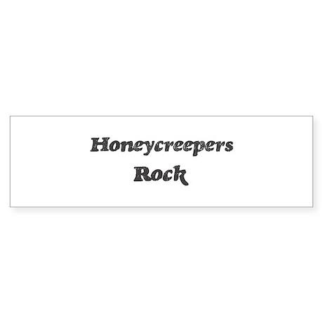 Honeycreeperss rock] Bumper Sticker