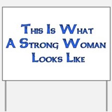 Strong Woman Example Yard Sign