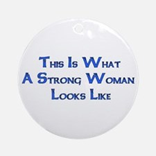 Strong Woman Example Ornament (Round)