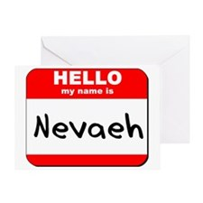 Hello my name is Nevaeh Greeting Card