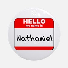 Hello my name is Nathaniel Ornament (Round)
