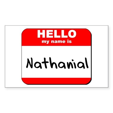 Hello my name is Nathanial Rectangle Sticker
