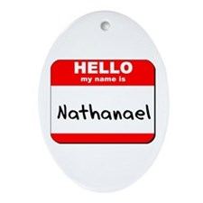 Hello my name is Nathanael Oval Ornament