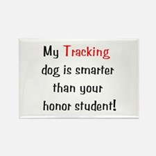 My Tracking dog is smarter... Rectangle Magnet