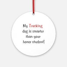 My Tracking dog is smarter... Keepsake (Round)