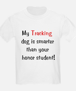 My Tracking dog is smarter... Kids T-Shirt