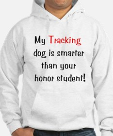 My Tracking dog is smarter... Hoodie