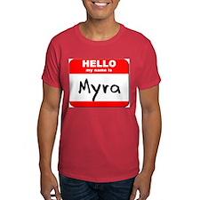 Hello my name is Myra T-Shirt