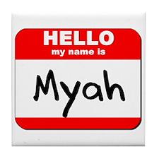 Hello my name is Myah Tile Coaster