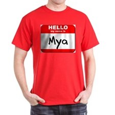 Hello my name is Mya T-Shirt
