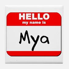 Hello my name is Mya Tile Coaster