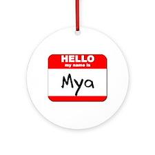 Hello my name is Mya Ornament (Round)