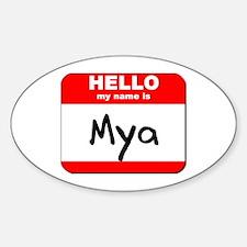Hello my name is Mya Oval Decal