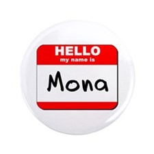 "Hello my name is Mona 3.5"" Button"