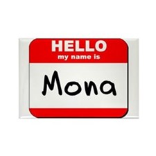 Hello my name is Mona Rectangle Magnet
