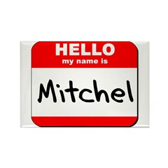 Hello my name is Mitchel Rectangle Magnet