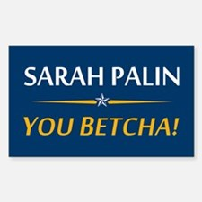Sarah Palin - You Betcha! Rectangle Decal