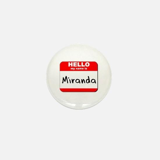 Hello my name is Miranda Mini Button