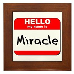 Hello my name is Miracle Framed Tile