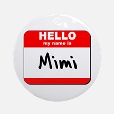 Hello my name is Mimi Ornament (Round)