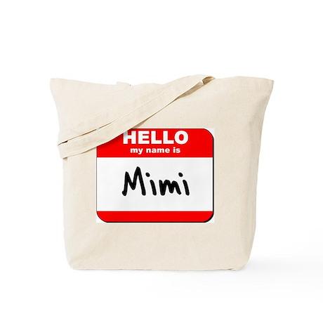 Hello my name is Mimi Tote Bag