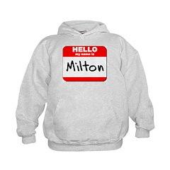 Hello my name is Milton Kids Hoodie