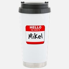 Hello my name is Mikel Stainless Steel Travel Mug
