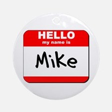 Hello my name is Mike Ornament (Round)