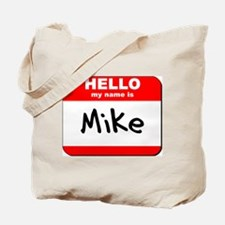Hello my name is Mike Tote Bag