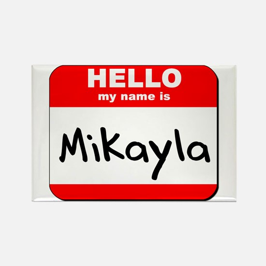 Hello my name is Mikayla Rectangle Magnet