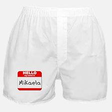 Hello my name is Mikaela Boxer Shorts