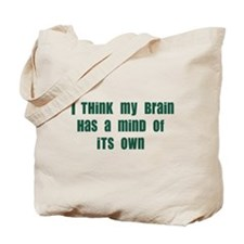 Mind of it's Own Tote Bag