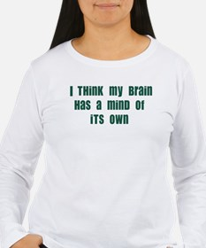 Mind of it's Own T-Shirt