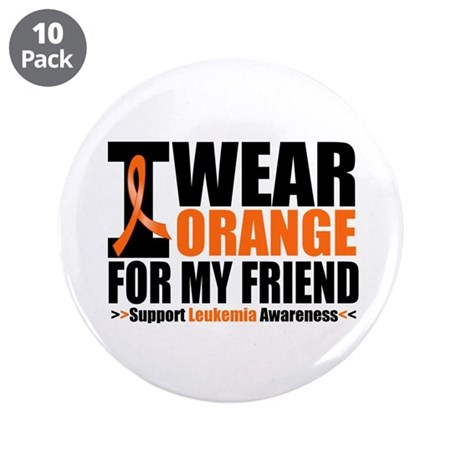 "I Wear Orange For My Friend 3.5"" Button (10 pack)"