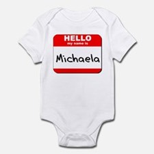 Hello my name is Michaela Infant Bodysuit
