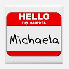 Hello my name is Michaela Tile Coaster