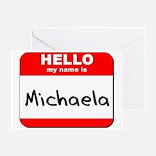 Hello my name is Michaela Greeting Card