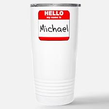 Hello my name is Michael Travel Mug