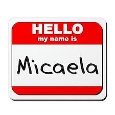 Hello my name is Micaela Mousepad