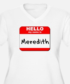Hello my name is Meredith T-Shirt