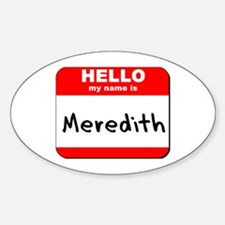 Hello my name is Meredith Oval Decal