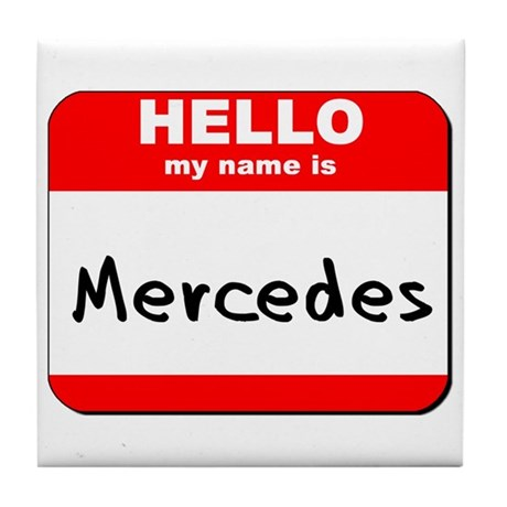Hello my name is Mercedes Tile Coaster