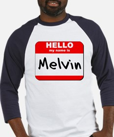 Hello my name is Melvin Baseball Jersey