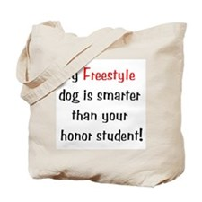 My Freestyle dog is smarter... Tote Bag
