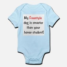 My Freestyle dog is smarter... Infant Creeper