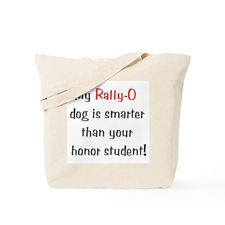 My Rally-O dog is smarter... Tote Bag