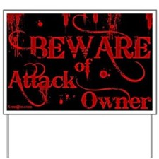 ATTACK OWNER! Yard Sign