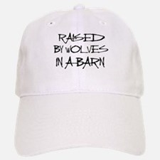 Raised By Wolves In A Barn Baseball Baseball Cap